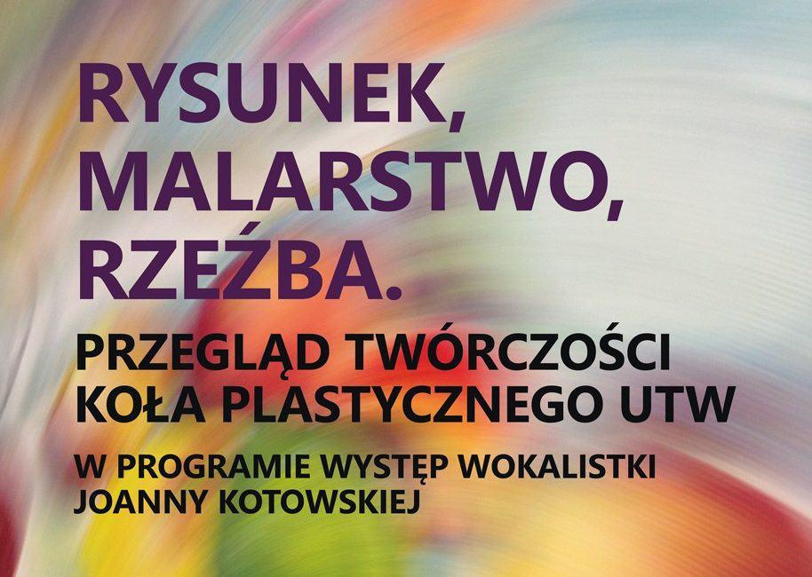 Wernisaż koła plastycznego UTW i koncert Joanny Kotowskiej 1